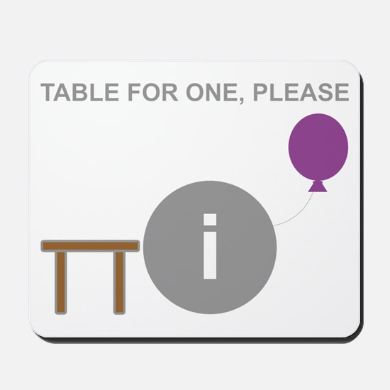 Table for One, Please Mousepad