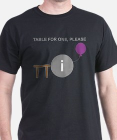 Table for One, Please T-Shirt