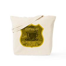 Journalist Caffeine Addiction Tote Bag