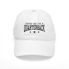 Trust Me I'm A Quarterback Baseball Cap