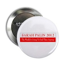 "Sarah Palin 2012 The world is 2.25"" Button (1"