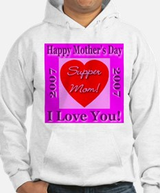 Super Mom! Happy Mother's Day Hoodie