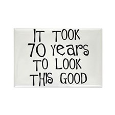 70 years to look this good Rectangle Magnet