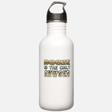 Booze is the only Answer Water Bottle