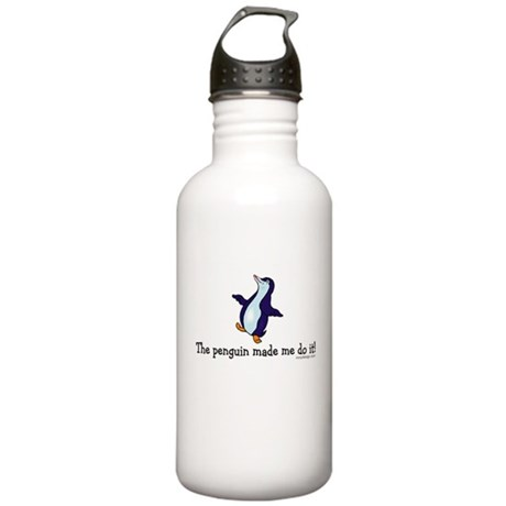 The penguin made me do it! Stainless Water Bottle
