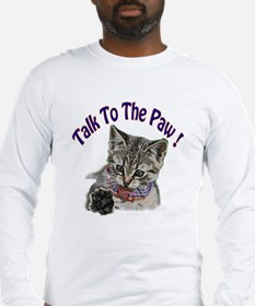 Talk To The Paw Kitten Long Sleeve T-Shirt