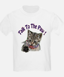 Talk To The Paw Kitten T-Shirt
