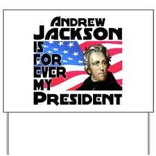Andrew Jackson 4ever Yard Sign