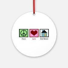 Peace Love Real Estate Ornament (Round)
