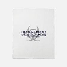 I SEE DUMB PEOPLE Throw Blanket