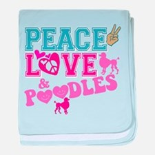Peace Love and POODLES! baby blanket