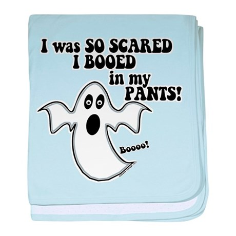 So Scared I Booed In My Pants baby blanket