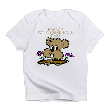 HOORAY FOR GOUNDHOG'S DAY! Infant T-Shirt