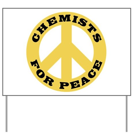 Chemists For Peace Yard Sign