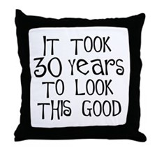 30th birthday, it took 30 years Throw Pillow