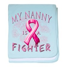 My Nanny Is A Fighter baby blanket