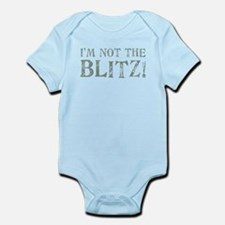NOT THE BLITZ Infant Bodysuit