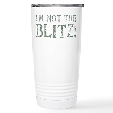 NOT THE BLITZ Stainless Steel Travel Mug
