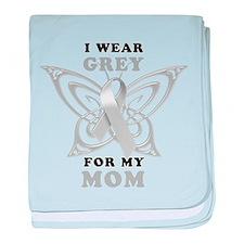I Wear Grey for my Mom baby blanket