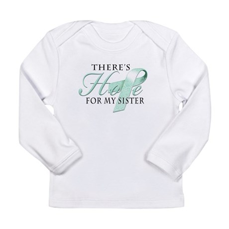 There's Hope for Ovarian Canc Long Sleeve Infant T