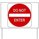 Do Not Enter 1 Yard Sign