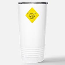 Slippery When Wet Sign Stainless Steel Travel Mug