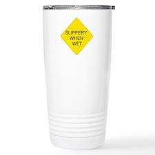 Slippery When Wet Sign Travel Coffee Mug