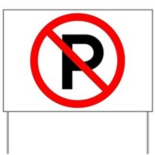 No Parking Sign Yard Sign