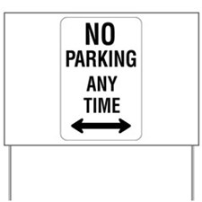 No Parking Any Time Sign Yard Sign