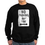 No Parking Any Time Sign Sweatshirt (dark)