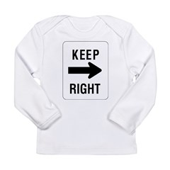 Keep Right Sign Long Sleeve Infant T-Shirt