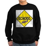 School Sucks Sweatshirt (dark)