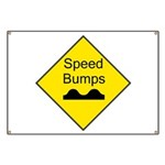 Speed Bumps Sign Banner