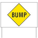 Warning - Bump Sign Yard Sign