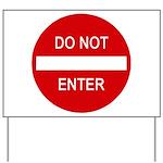 Do Not Enter Sign Yard Sign