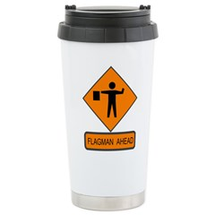 Flagman Ahead Sign 2 Stainless Steel Travel Mug