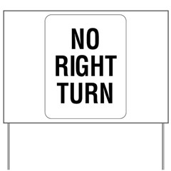 No Right Turn Sign Yard Sign