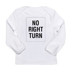 No Right Turn Sign Long Sleeve Infant T-Shirt