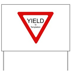 Yield to Temptation Yard Sign