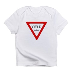 Yield to Temptation Infant T-Shirt