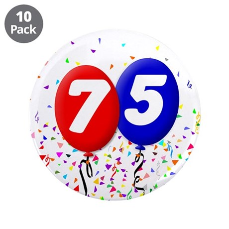 "75th Birthday 3.5"" Button (10 pack)"