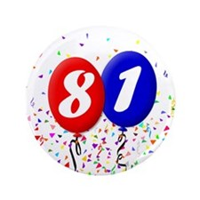 """81st Birthday 3.5"""" Button"""