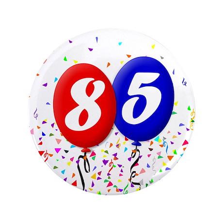 """85th Birthday 3.5"""" Button"""