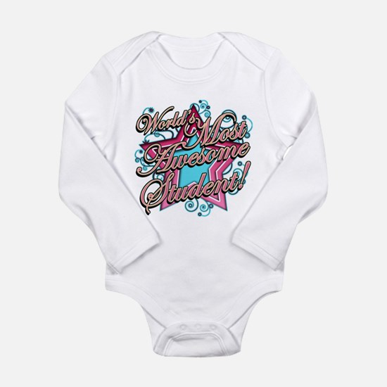Worlds Most Awesome Student Long Sleeve Infant Bod