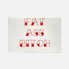 Fat Ass Bitch Rectangle Magnet