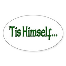 """'Tis Himself"" Oval Decal"