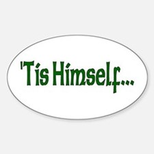 """""""'Tis Himself"""" Oval Decal"""