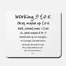 Working 9 to 5 Mousepad