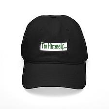 """""""'Tis Himself"""" Baseball Hat"""