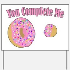 You Complete Me Yard Sign